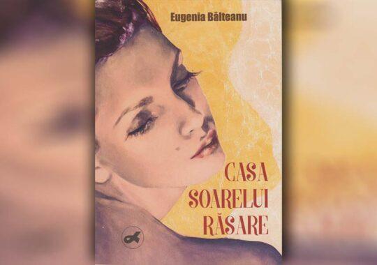 A apărut un nou roman din penița Eugeniei Bălteanu