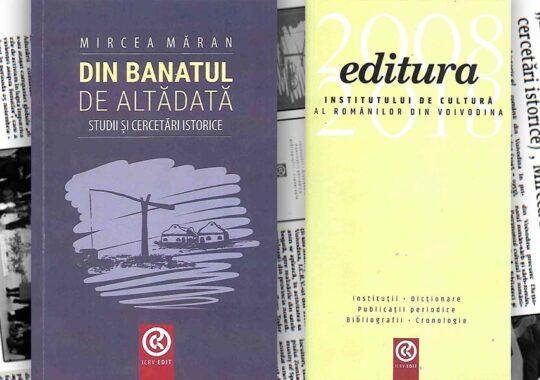 """,,Din Banatul de altădată (studii și cercetări istorice)"""", Mircea Măran"""
