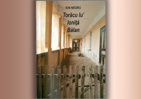 """Ion Negru ,,Torăcu lu' Ioniță Bălan"""""""