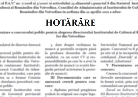 Hotărâre de anunţare a concursului public pentru alegerea directorului Institutului de Cultură al Românilor din Voivodina