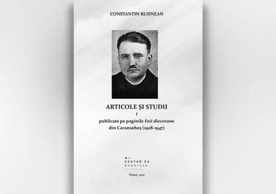 """Constantin Rudnean: Articole și studii publicate pe paginile săptămânalului ,,Foaia Dicezană"""""""
